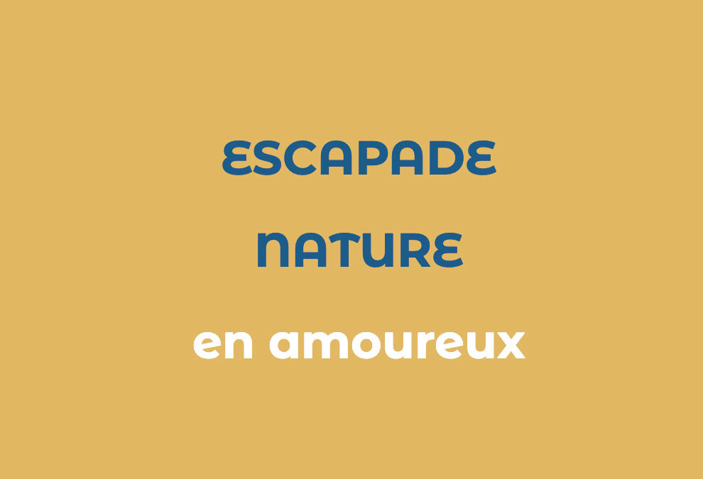 Escapade Nature en amoureux : 199 euros